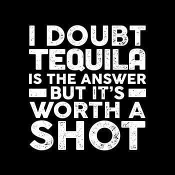 BustedTees: Tequila Worth a Shot