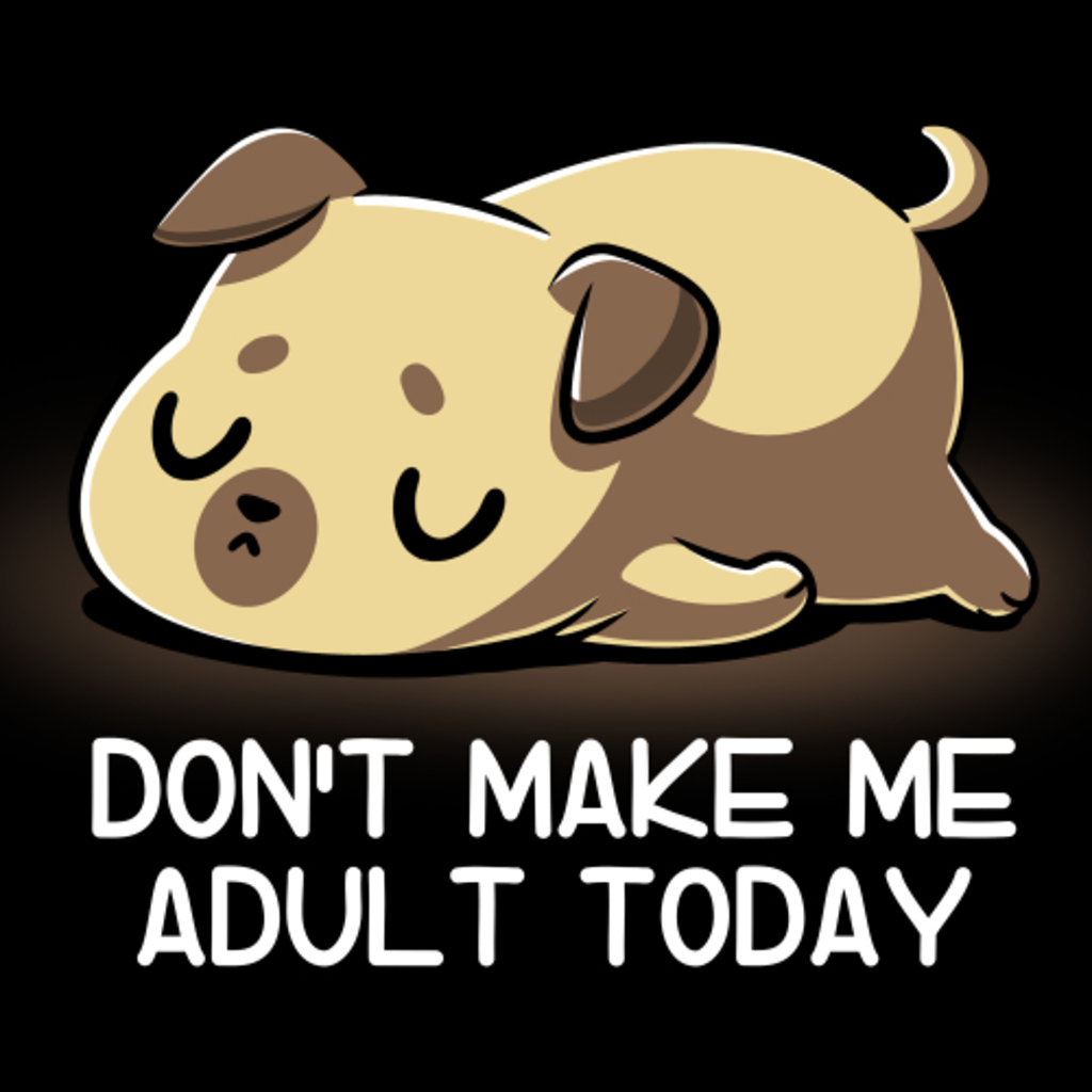 TeeTurtle: Don't Make Me Adult