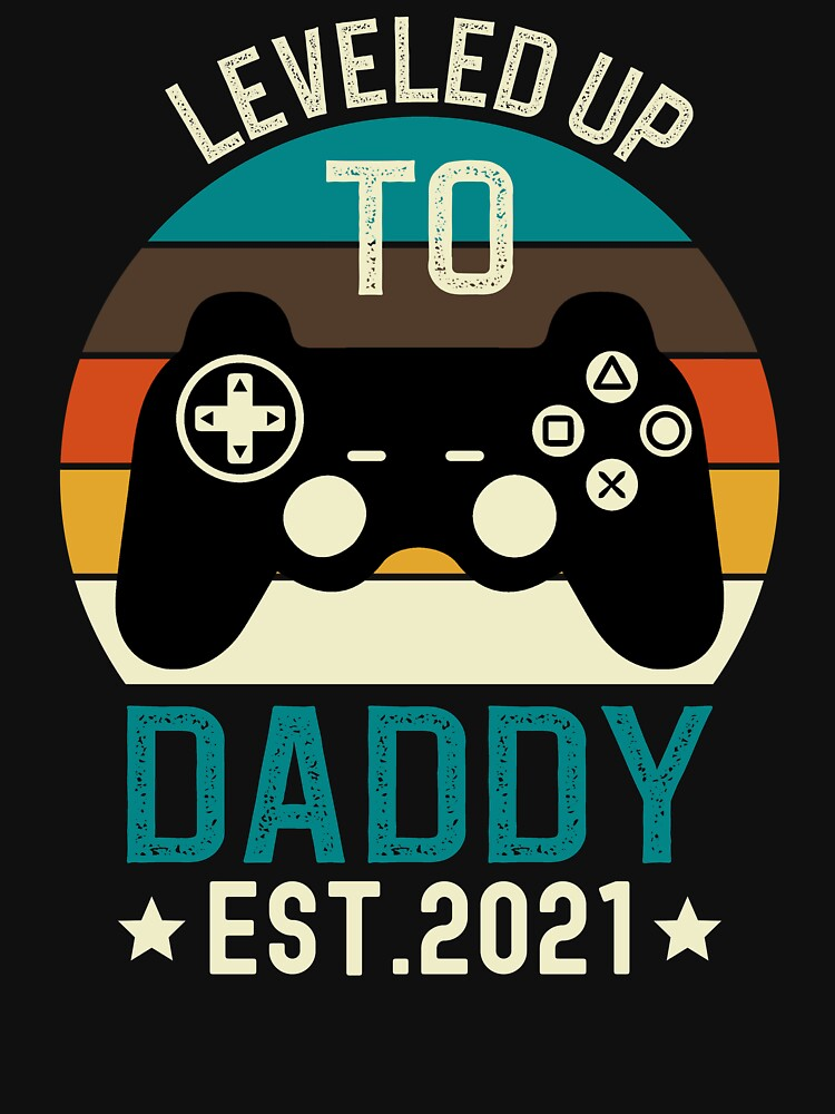 RedBubble: Leveled Up to Daddy Est 2021