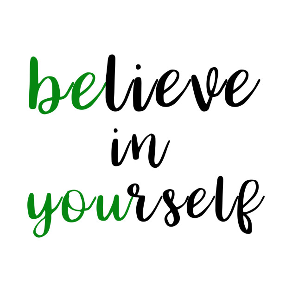 TeePublic: Believe In Yourself Encouragement Statement