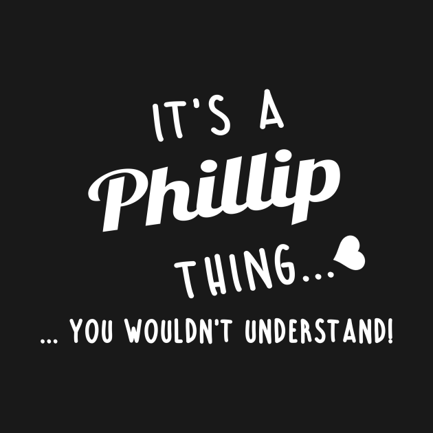 TeePublic: Its A Phillip Thing You Couldnt Understand