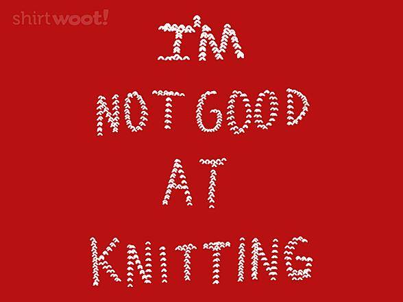 Woot!: Not Good at Knitting