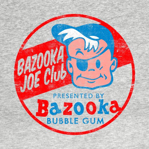 TeePublic: BAZOOKA JOE