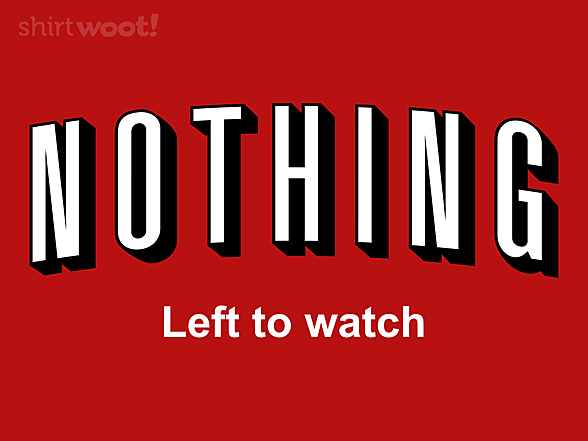 Woot!: Nothing Left to Watch