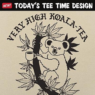6 Dollar Shirts: Very High Koala-Tea