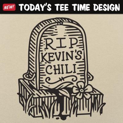 6 Dollar Shirts: RIP Kevin's Chili