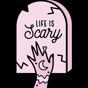 Design by Humans: Life is Scary