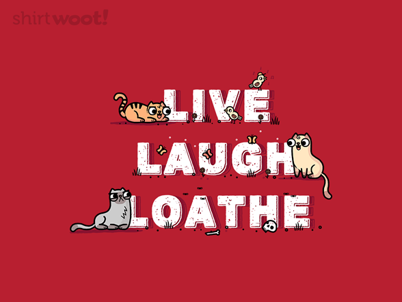 Woot!: Live Laugh Loathe
