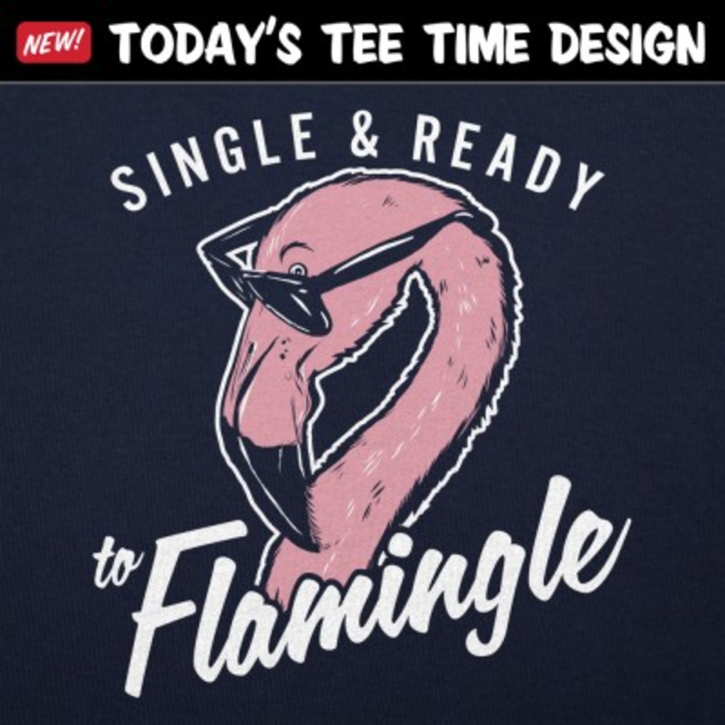 6 Dollar Shirts: Single Flamingle