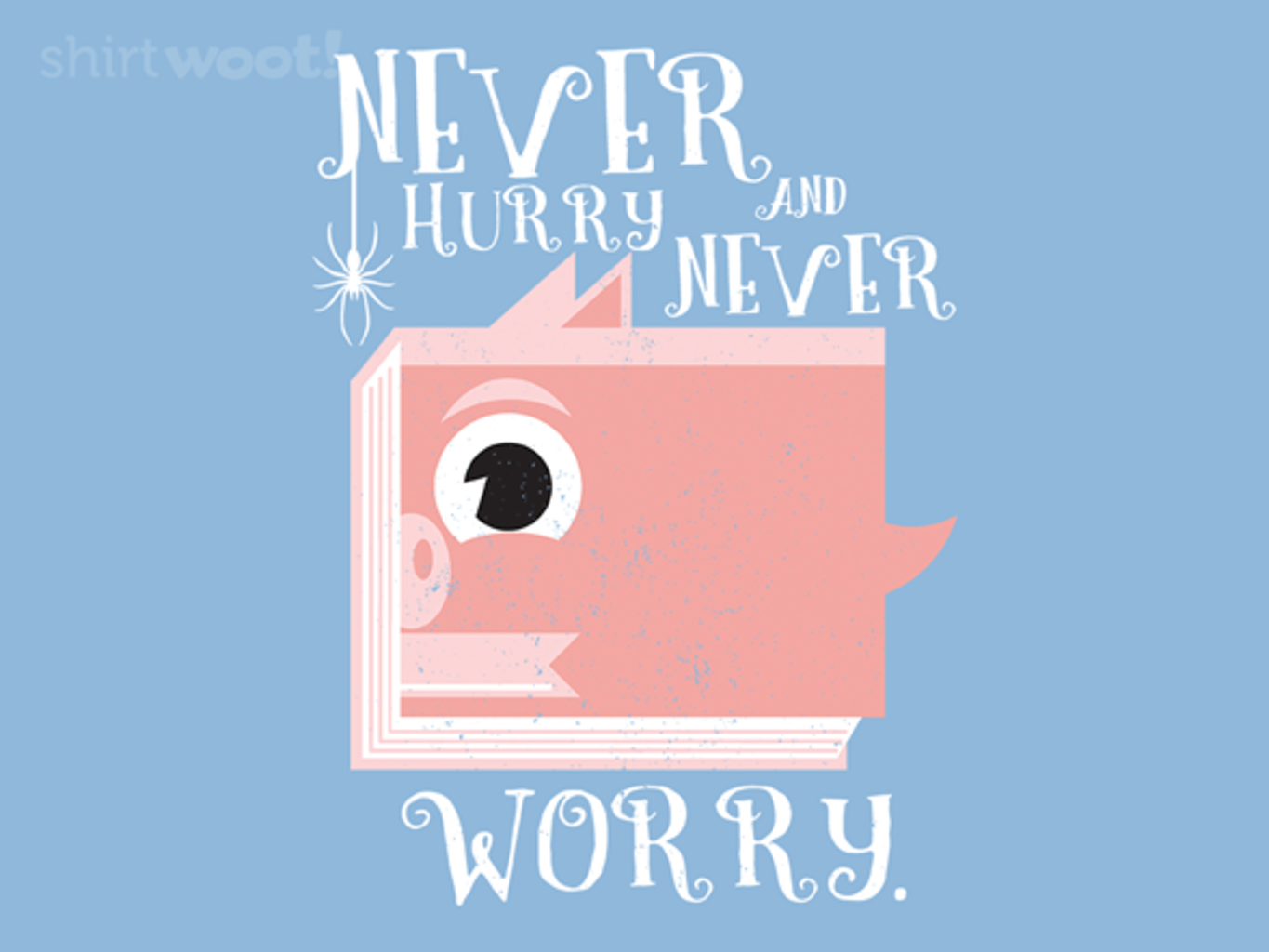 Woot!: Never Hurry