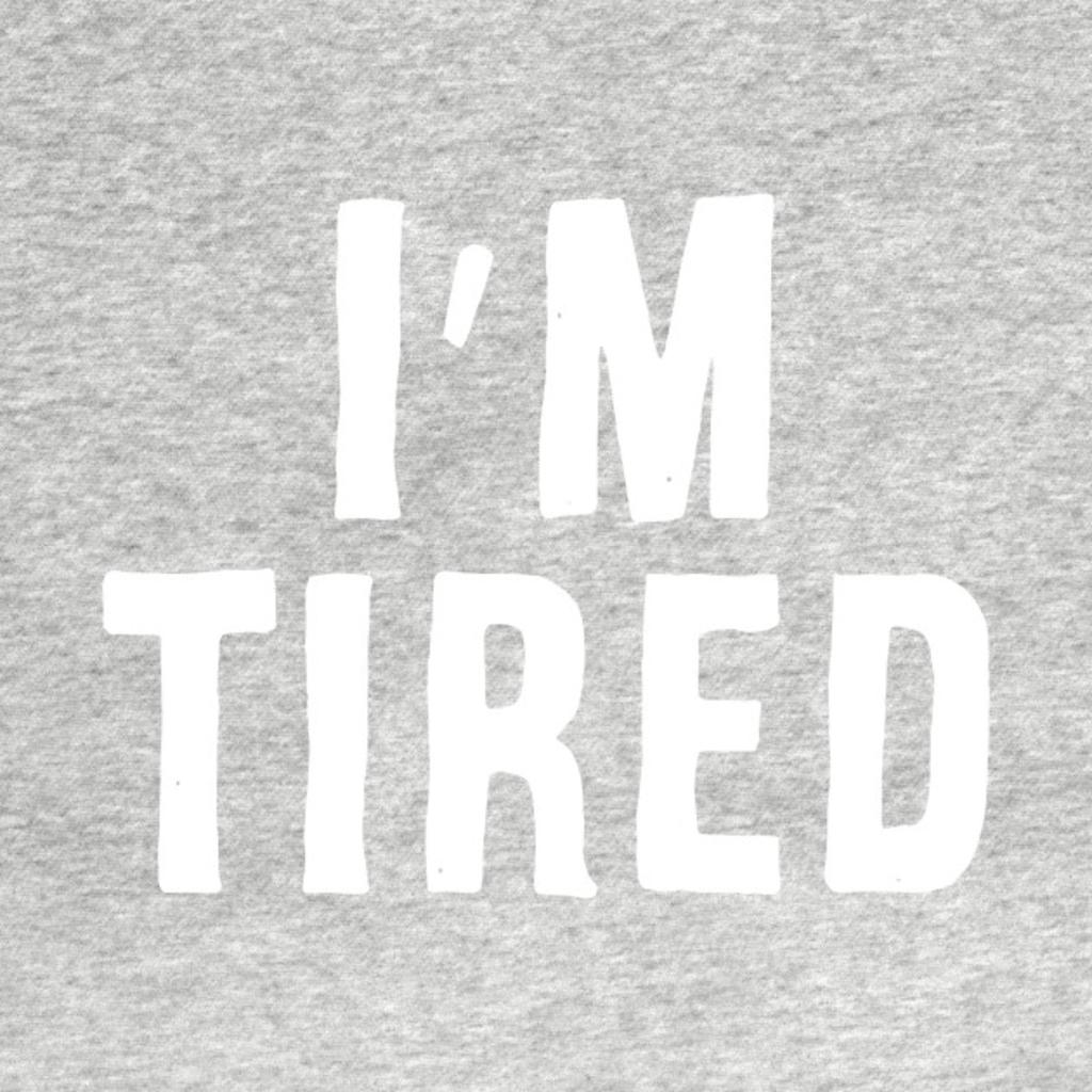 TeePublic: I'm Tired