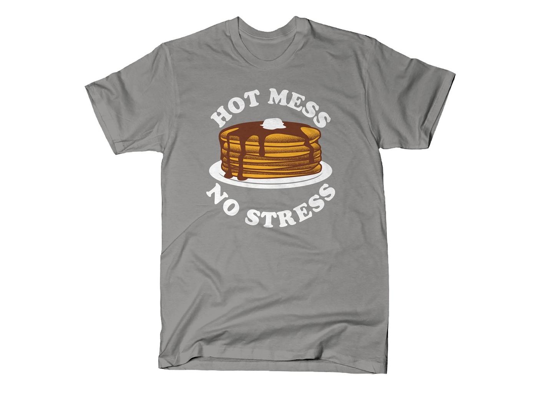 SnorgTees: Hot Mess No Stress