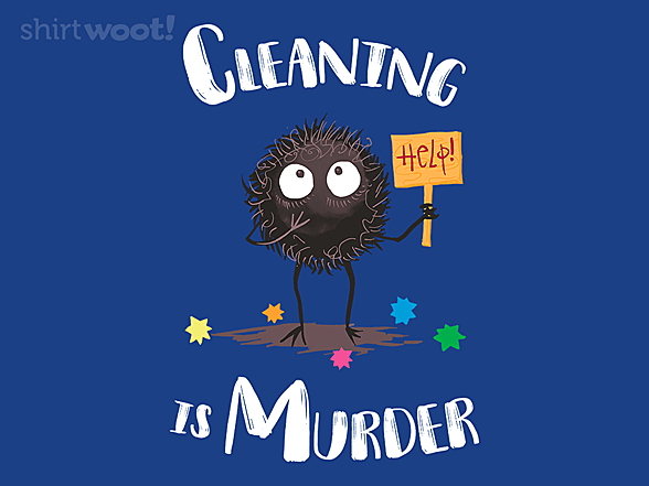 Woot!: Cleaning Is Murder