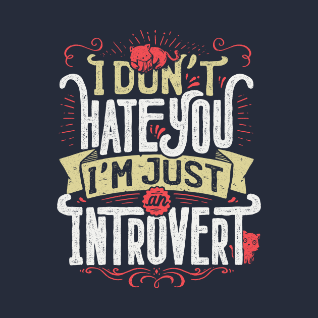 TeePublic: I don't hate you I'm just an introvert