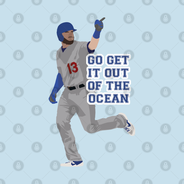 TeePublic: Max Muncy Go Get It Out Of The Ocean