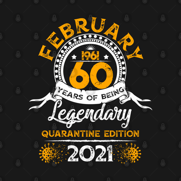 TeePublic: 60 Years Old Gift February 1961 60th Birthday Quarantine