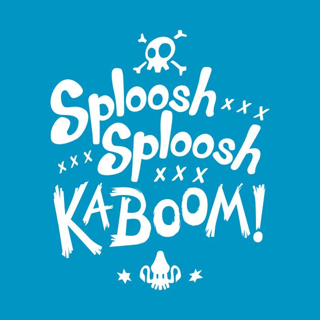 TeePublic: Sploosh Sploosh Kaboom!