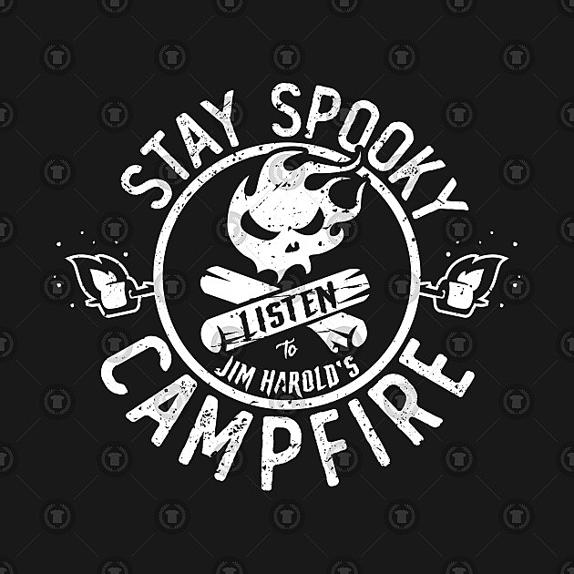 TeePublic: Listen To Jim Harold's Campfire