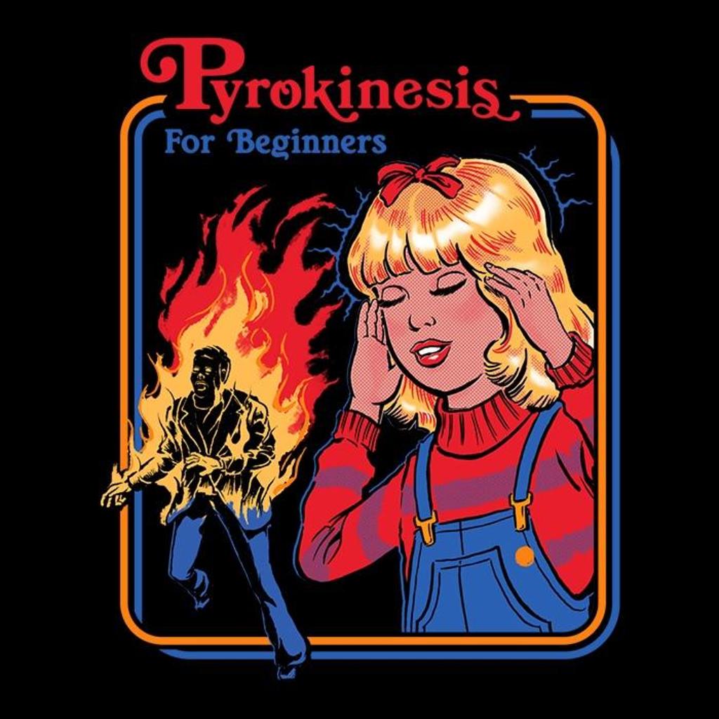 Once Upon a Tee: Pyrokinesis