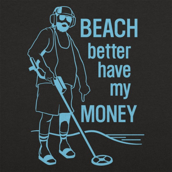 6 Dollar Shirts: Beach Better Have My Money