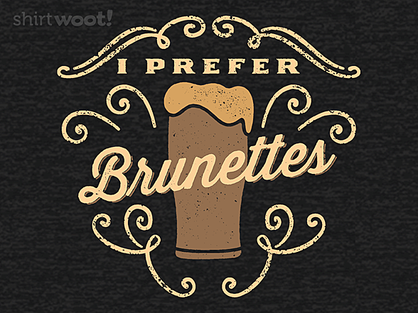 Woot!: I Prefer Brunettes