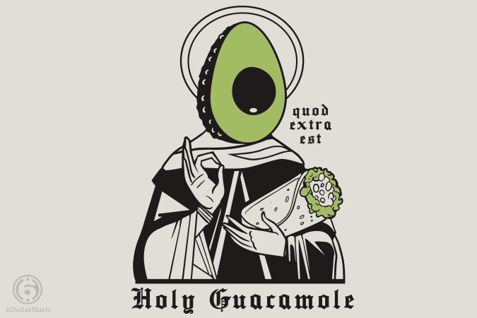 6 Dollar Shirts: Holy Guacamole