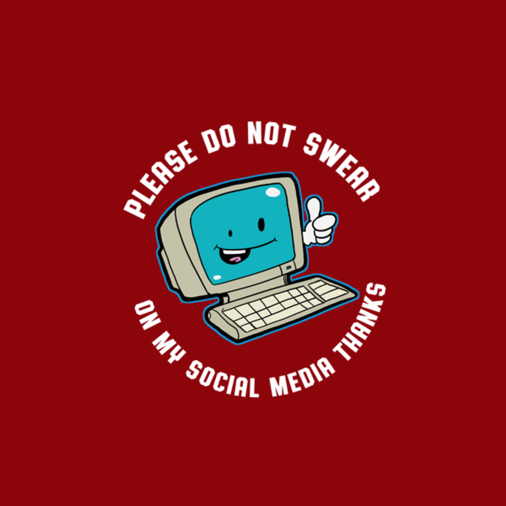 NeatoShop: Please Don't Swear On My Social Media Thanks