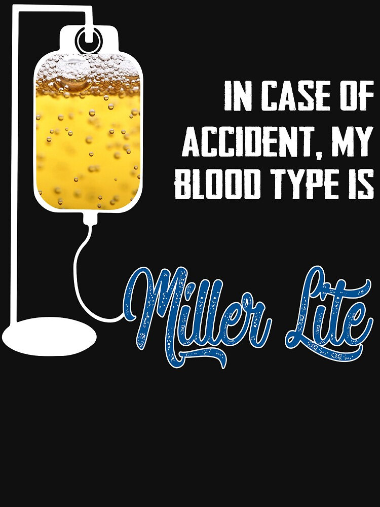 RedBubble: In case of accident i need miller lite beer for fans and lovers