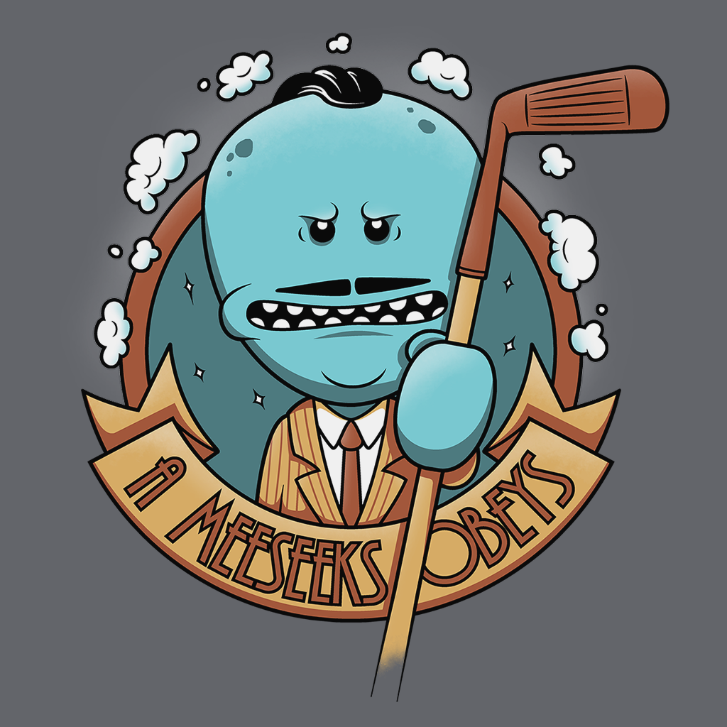 Pop-Up Tee: A Meeseeks Obeys