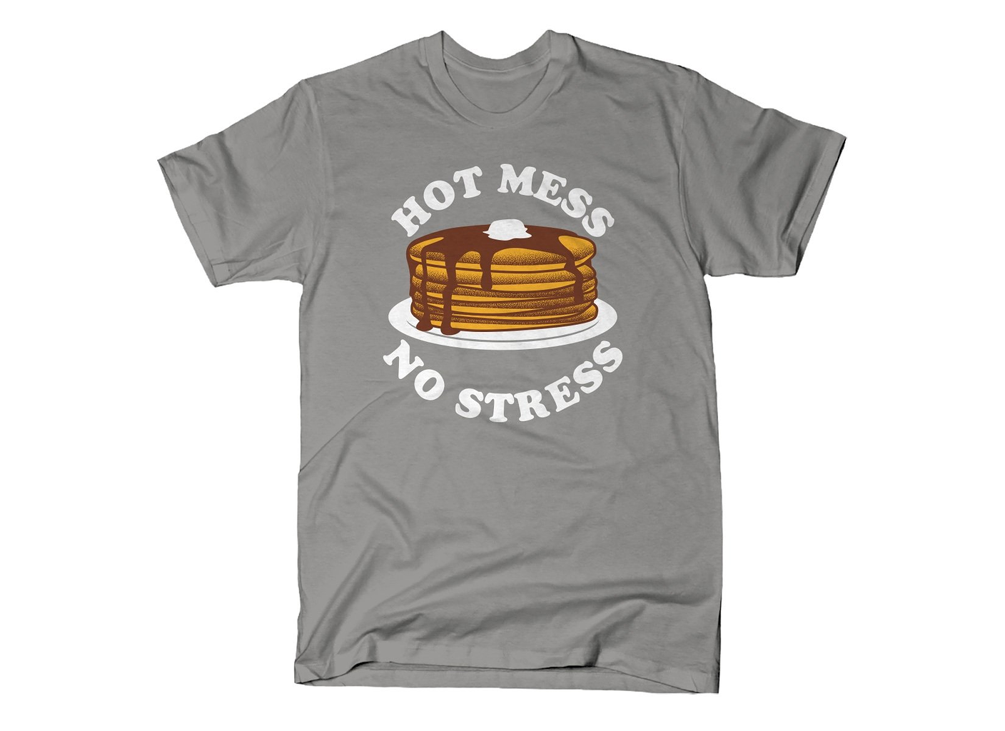 SnorgTees: Hot Mess No Stress
