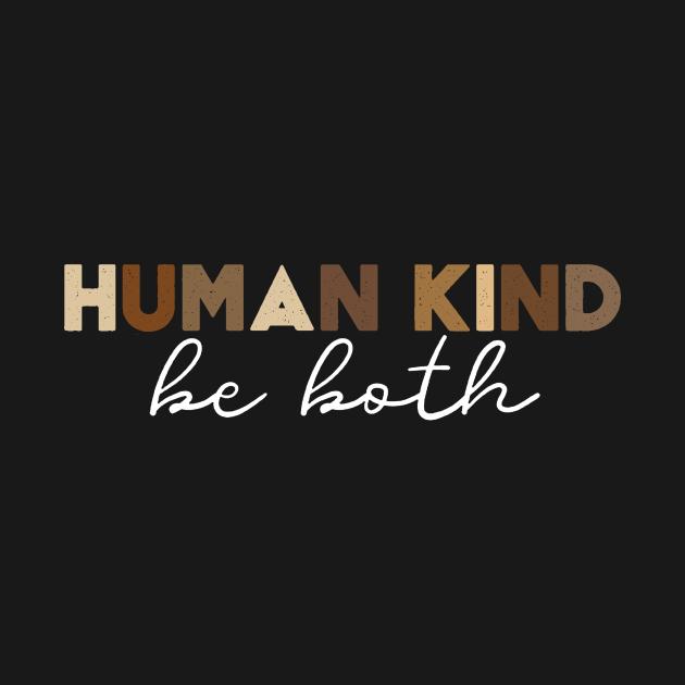TeePublic: Human Kind Be Both T shirt