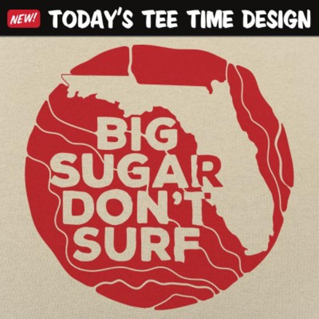 6 Dollar Shirts: Big Sugar Don't Surf