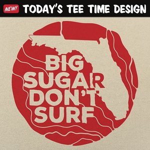 6 Dollar Shirts: Big Sugar Don't Surf