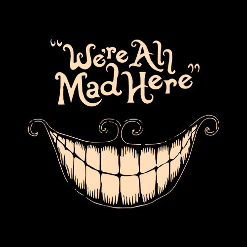 Five Finger Tees: We're All Mad Here T-Shirt
