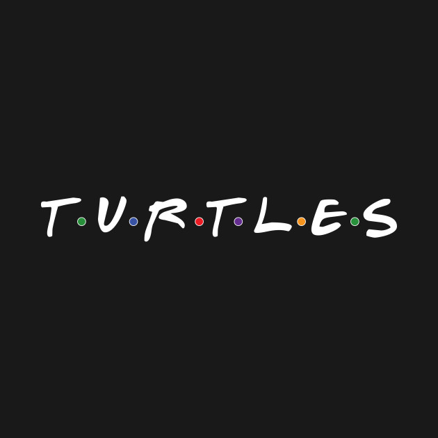 TeePublic: T•U•R•T•L•E•S