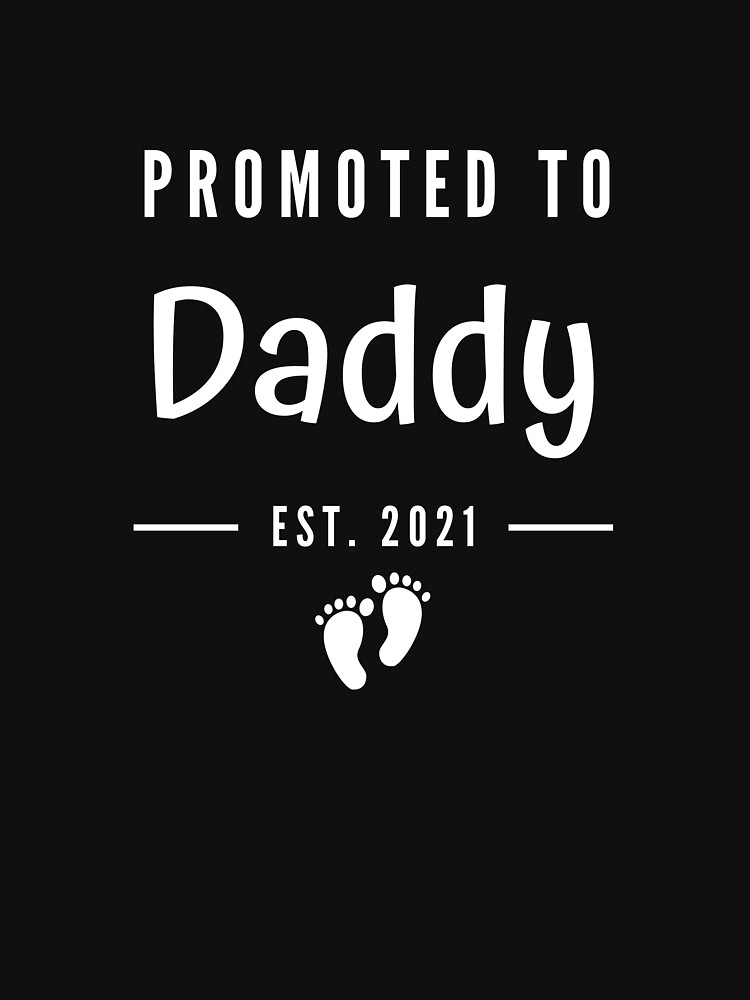 RedBubble: Mens Promoted To Daddy Est 2021 New Dad Gift Classic T-Shirt