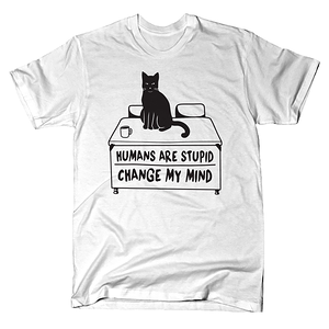 SnorgTees: Humans Are Stupid