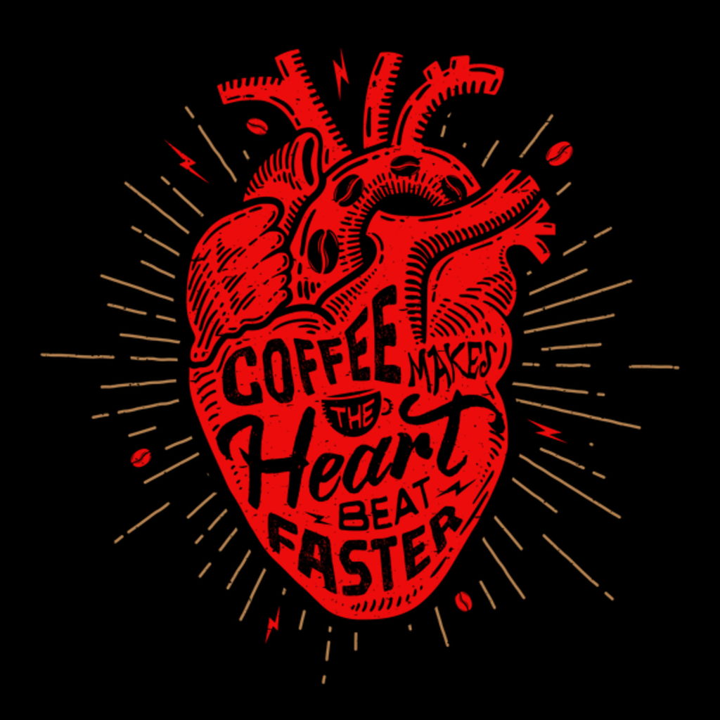 NeatoShop: Coffee makes the heart beat faster