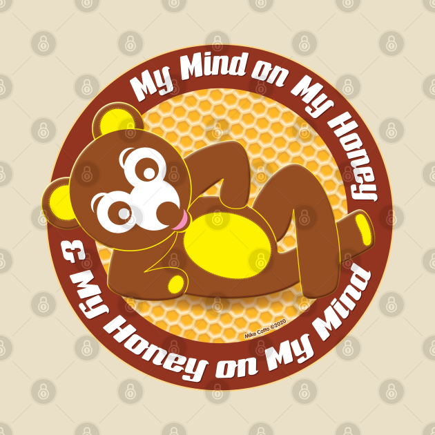 TeePublic: Honey on My Mind Honey Bear