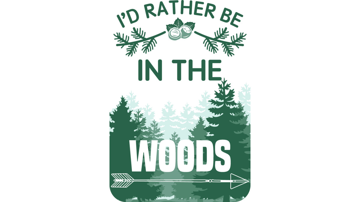 Design by Humans: I'd rather be in the woods