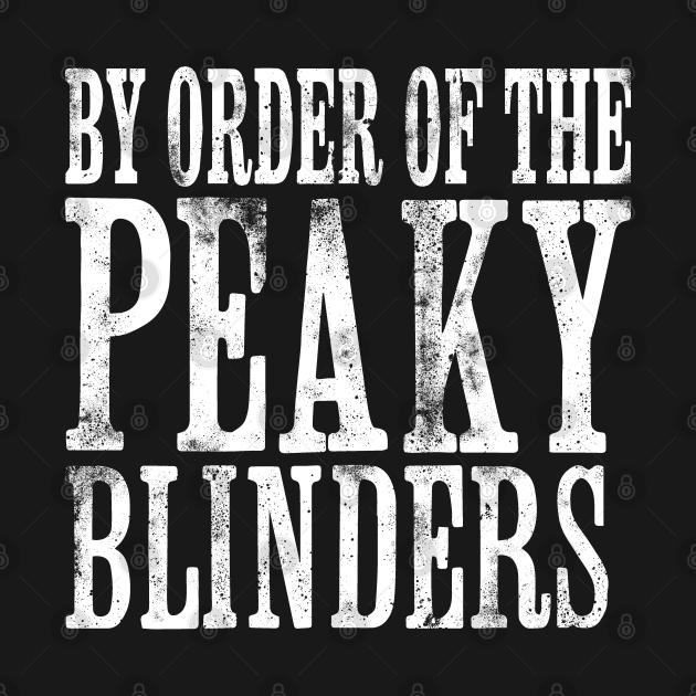 TeePublic: By Order of the Peaky Blinders