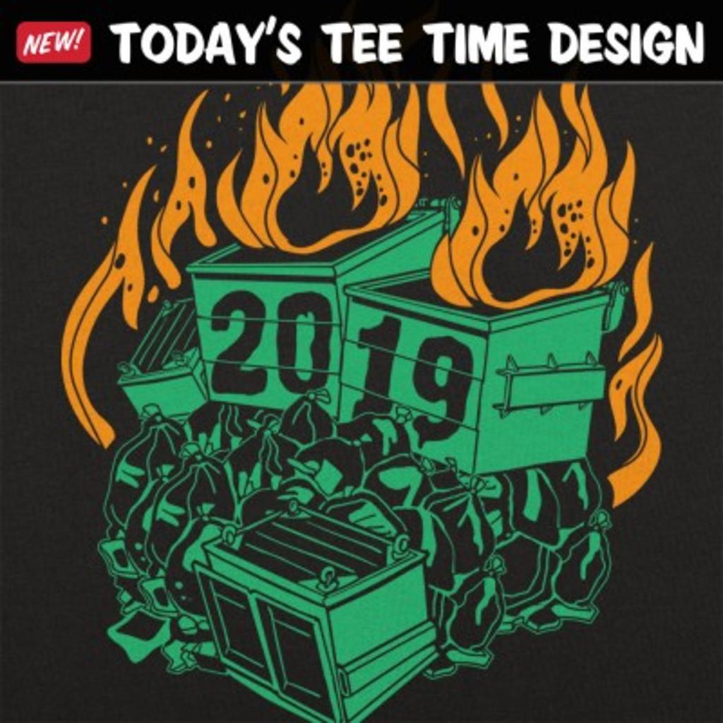 6 Dollar Shirts: Dumpster Fires 2019