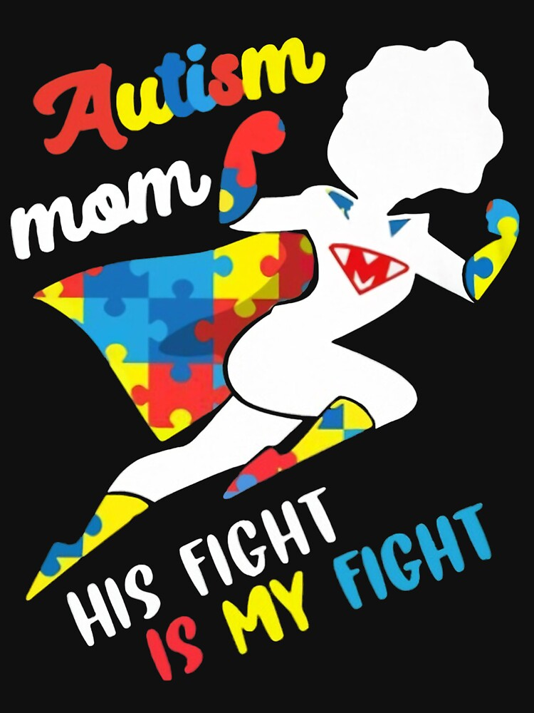 RedBubble: Autim Mom - His Fight Is My Fight