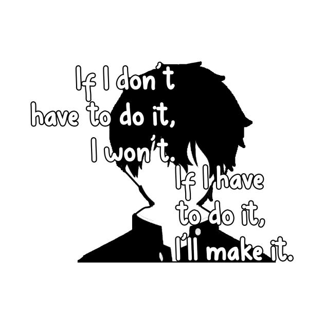 TeePublic: Oreki's saying