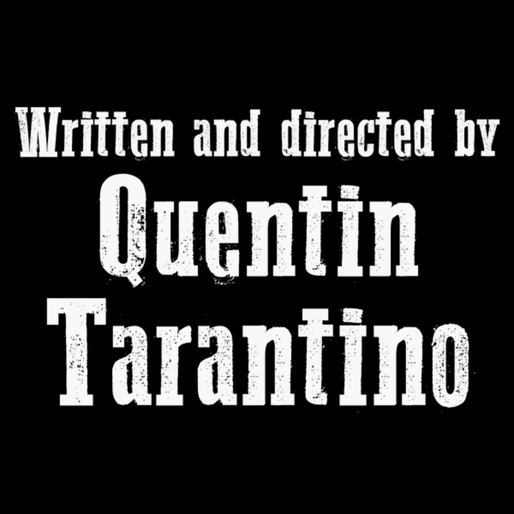 NeatoShop: Written and directed by Quentin Tarantino