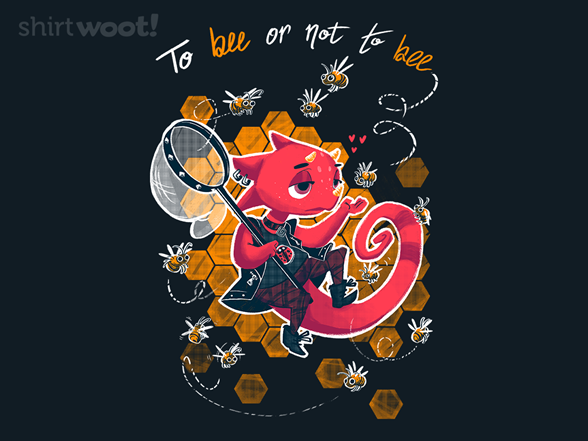 Woot!: To BEE or Not