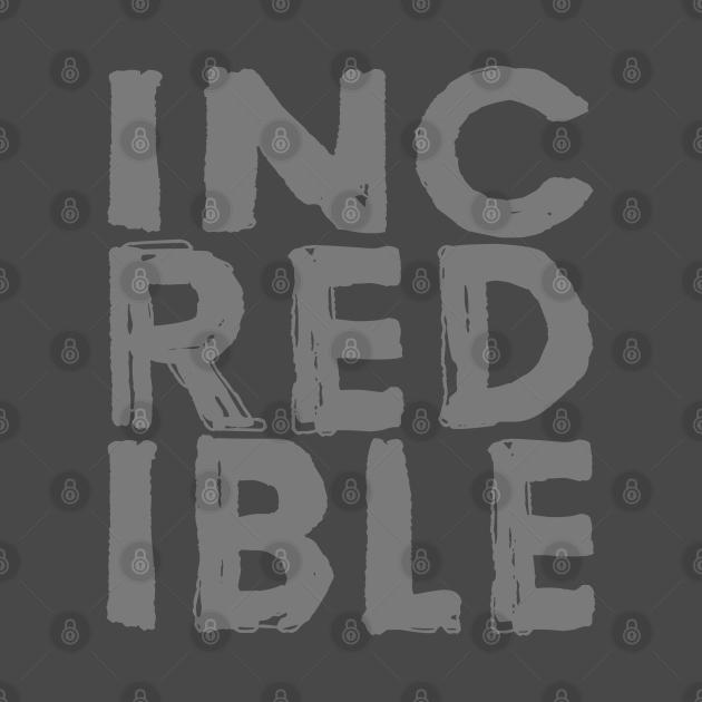 TeePublic: Incredible