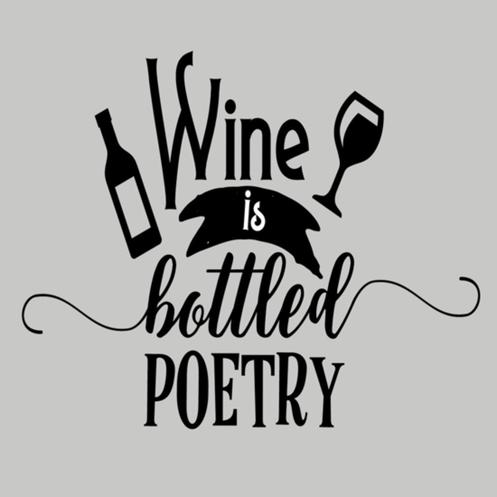 BustedTees: Wine is bottled Poetry