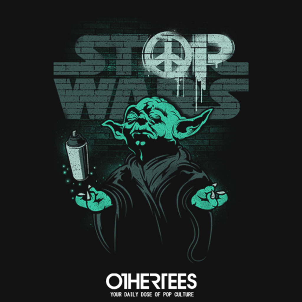 OtherTees: Stop Wars