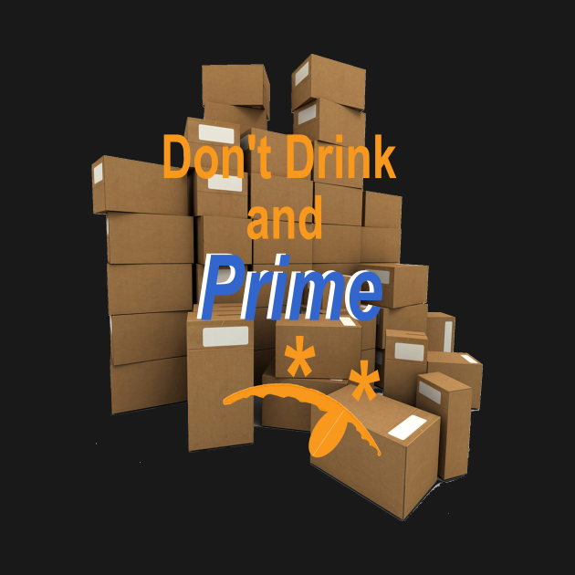 TeePublic: Don't Drink and Prime